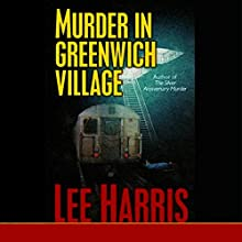 Murder in Greenwich Village (       UNABRIDGED) by Lee Harris Narrated by Toni Orans