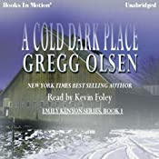 A Cold Dark Place | [Gregg Olsen]