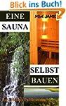 Eine Sauna Selbst Bauen