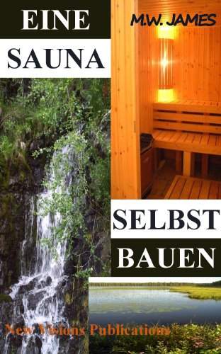 eine sauna selbst bauen. Black Bedroom Furniture Sets. Home Design Ideas