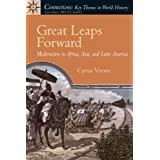 Great Leaps Forward: Modernizers in Africa, Asia, and Latin Americaby Cyrus Veeser