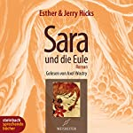 Sara und die Eule | Esther Hicks,Jerry Hicks