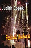 img - for Festival Madness: Two festivals, two murders, high-tech high crimes and misdemeanors and a soup on of romantic suspense book / textbook / text book