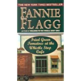 (Fried Green Tomatoes at the Whistlestop Cafe) By Flagg, Fannie (Author) paperback on (10 , 2000)