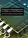 img - for Program Management for System on Chip Platforms: New Product Introduction of Hardware and Software by Waldo, Whitson G. (2010) Hardcover book / textbook / text book