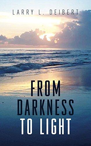 Larry Deibert - From Darkness To Light