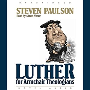 Luther for Armchair Theologians Audiobook