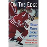On the Edge: Women Making Hockey History