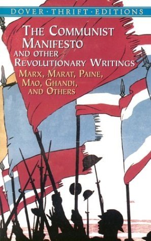 The Communist Manifesto and Other Revolutionary Writings-Marx, Marat, Paine, Mao, Gandhi and Others