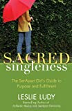 Sacred Singleness: The Set-Apart Girls Guide to Purpose and Fulfillment