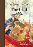Classic Starts™: The Iliad (Classic Starts™ Series)