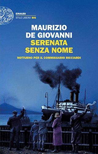 Serenata senza nome Notturno per il commissario Ricciardi Einaudi Stile libero big PDF