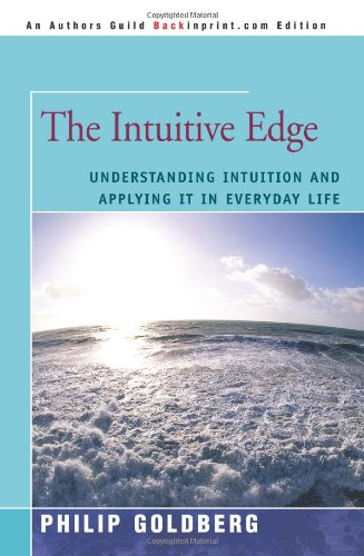 The Intuitive Edge: Understanding Intuition and Applying it in Everyday Life (Edge Of Understanding compare prices)