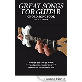 Great Songs For Guitar: The Black Book [Lyrics & Chords]