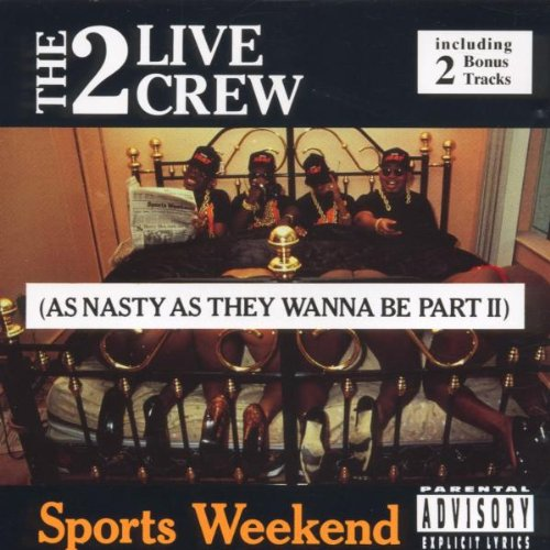 2 Live Crew - Sports Weekend - As Nasty As They Wanna Be Part 2 - Zortam Music