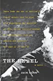 The Rebel: A Novel (0060751770) by Dann, Jack