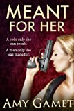 Meant for Her (Romantic Suspense) (Love and Danger, #1)