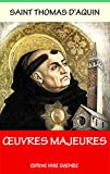 Thomas d'Aquin - Oeuvres majeures - Enti�rement relu et corrig�