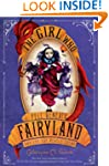 The Girl Who Fell Beneath Fairyland a...