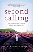 Second Calling: Passion and Purpose for the Rest of Your Life