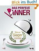 Das Perfekte Dinner - Neue Siegermenüs