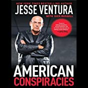 American Conspiracies: Lies, Lies, and More Dirty Lies That the Government Tells | [Jesse Ventura, Dick Russell]
