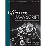 Effective JavaScript: 68 Specific Ways to Harness the Power of JavaScriptby David Herman