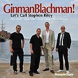 echange, troc Ginmanblachman! - Let'S Call Stephen Riley
