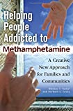 img - for Helping People Addicted to Methamphetamine: A Creative New Approach for Families and Communities book / textbook / text book