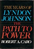 Image of The Years of Lyndon Johnson The Path to Power