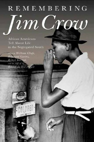 Remembering Jim Crow: African Americans Tell About Life...