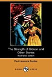 The Strength of Gideon and Other Stories (Illustrated Edition) (Dodo Press)