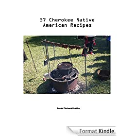 37 CHEROKEE Native American Indian Recipes (English Edition)