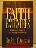 Faith Extenders: Everyday Ways to Increase Your Faith (1878605054) by John F. Avanzini