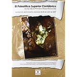 El Paleolítico Superior Cantábrico: Primera mesa redonda San Román de Candamo (Asturias), abril de 2007 (Monografías...