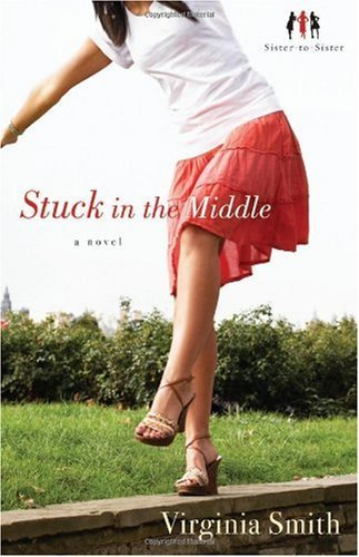 Stuck in the Middle (Sister-to-Sister, #1)