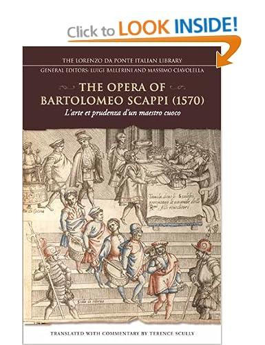 The Opera of Bartolomeo Scappi (1570): L'arte et Prudenza d'un Maestro Cuoco