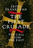 Cover of The First Crusade by Peter Frankopan 1847921558