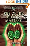 Rise of the Blood Masters: Book Five...