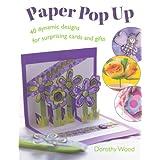 Paper Pop Up: Designs For Surprising Cards And Giftspar Dorothy Wood