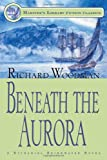Beneath the Aurora: #12 A Nathaniel Drinkwater Novel (Mariners Library Fiction Classic)