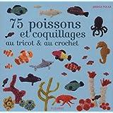 75 poissons et coquillages au tricot et au crochet