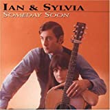 Someday Soonby Ian/Tyson;Sylvia Tyson