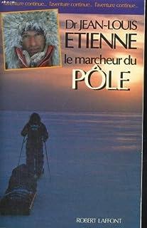 Le marcheur du Pôle, Etienne, Jean-Louis