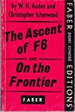 The Ascent of F6 (0571069436) by Auden, W. H.