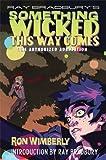 Ray Bradbury Ray Bradbury's Something Wicked This Way Comes: The Authorized Adaptation