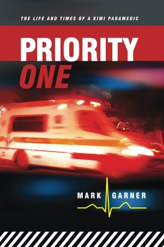 Book: Priority One - The Life and Times of a Kiwi Paramedic by Mark Garner