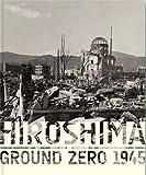 Hiroshima: Ground Zero 1945