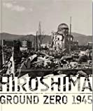 Hiroshima: Ground Zero 1945 (3869303344) by John W. Dower