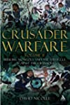 Crusader Warfare Volume II: Muslims,...